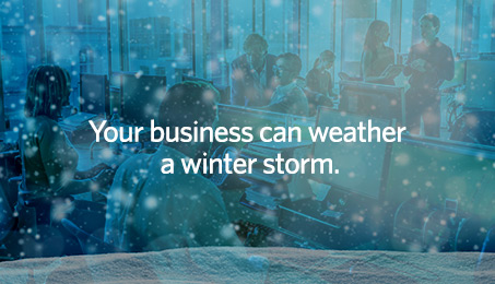 Your business can weather a winter storm.